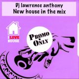 dj lawrence anthony new house in the mix 385