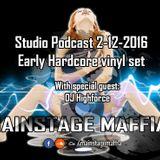 Mainstage Maffia - Studio Podcast 2-12-2016 - Early hardcore vinyl