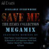 AJ Evans - Save Me (The Remix Collection MegaMix)
