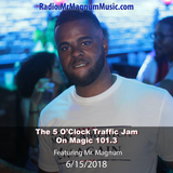 5 O'Clock Traffic Jam 6-15-2018 on Magic 101.3