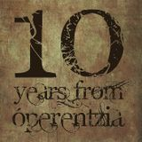 Ten years from Óperentzia