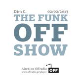 The Funk Off Show - 02 Feb. 2013