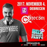 2017.11.04. - Ibiza Night Party #4 - HALL, Debrecen - Saturday