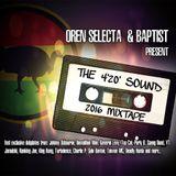 Oren Selecta & Baptist Present - The 4'20' Sound 2016 Mixtape