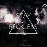 Stay Reckless (Original Mix)