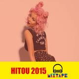 MIXTAPE #29 - HITOU EM 2015