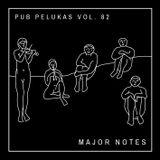 Pub Pelukas vol.82 - Major Notes