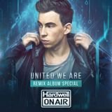 Hardwell On Air 244  - United We Are (Remixed)