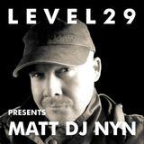 L E V E L 2 9   PRESENTS MATT DJ NYN