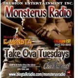 """MONSTERUS RADIO """"LIVE"""" """"Take Ova Tues"""" wit DJ E-MONSTA"""
