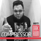 DARK ROOM Podcast 0077: Compressor