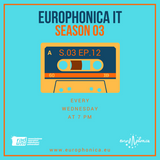 #IT / EUROPHONICA SEASON 3 DODICESIMO EPISODIO / 18.01.18