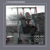Igor HDP//Playground#2//2017
