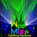 WodMix 24 - Uplifting Hardcore - 20 min megamix of huge uplifting hardcore monsters!