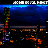 Sudden-HOUSE-Relocation_(October_Fidget_Mixtape)