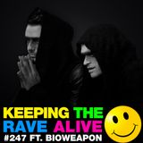 Keeping The Rave Alive Episode 247 featuring Bioweapon