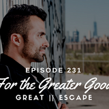 Episode № 231 [Rework] || For The Greater Good (Take You On a Journey Mix)