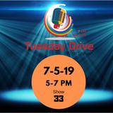 Tuesday Drive | 7-5-19