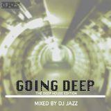 Going Deep - Mixed By Dj Jazz