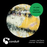 Conduit Set #050 | Electric Lemonade (curated by Joel Davis) [TerraSonic]