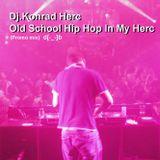 Dj.Herc Old School Hip Hop In My Herc