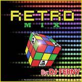 Retro Mix By: Dj Ferny