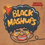 Brutal Redneck - Black mashups