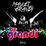 Manuel Grandi - BE GRANDI World Ep 11