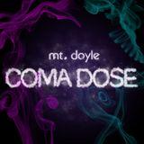 Mt. Doyle - Coma Dose