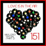 LOVES # 151 BY CHARLY ROSSONERO (Vinyl Cast Special) - Part 2