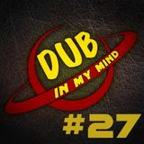 Dub In My Mind #27