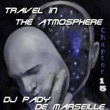 TRAVEL IN THE ATMOSPHERE # 15 DJ PADY DE MARSEILLE