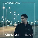MINAZ SELECTS 17 - DANCEHALL