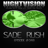 48_sade_rush_-_nightvision_techno_podcast_48_pt1