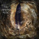 +The Unheard Music+ 11/07/17