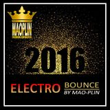 [Mao-Plin] - Electro Bounce 2K16 (Mixtape By Mao-Plin)