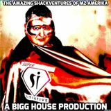 The Amazing Shackventures Of Mz. AmErika In The Realm Of House