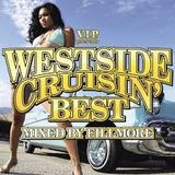 WESTSIDE CRUISIN' Mixed by Fillmore