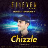 Chizzle - Live From E11even - Sep 2019 Part I
