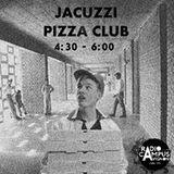 Jacuzzi Pizza Club (4h30-6h00) w/ Gonzaï Magazine