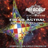 FUEGO ASTRAL AFRO CELT SOUND SYSTEM MEDLEY MIXES 2015