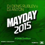 DJ DENIS RUBLEV & DJ ANTON - MAY DAY 2015 (DANCE EDITION)