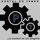 PORTAL DO TEMPO | #74 | 31.05.2018 | As Escolhas de...