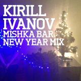 Mishka Bar New Year 2012 Mixes — Kirill Ivanov