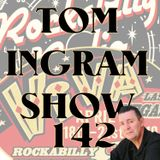 Tom Ingram Show #142 - Recorded LIVE from Rockabilly Radio October 13th 2018