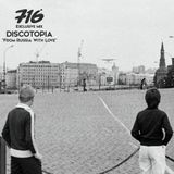 716 Exclusive Mix - Discotopia : From Russia With Love
