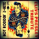 Hot Roddin' 2+Nite -  Ep 328 - 08-12-17 (Elvis Presley Tribute)