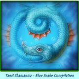 Tanit Shamanica - Blue Snake Сompilation