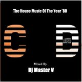 The House Music Of The Year '80s (17 Gennaio 2006)