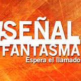 #SeñalFantasma - 12/05/16